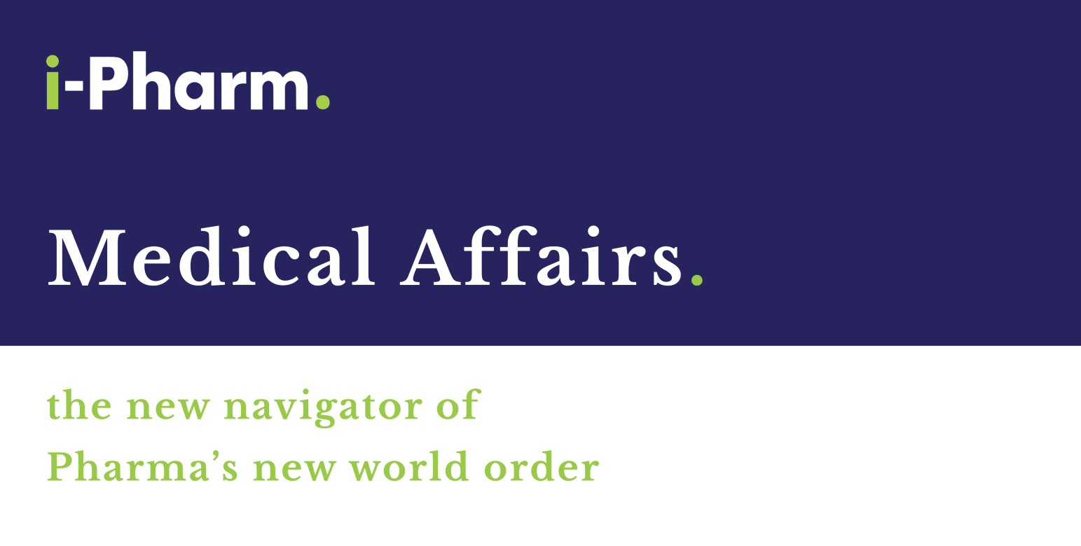 Who Will Be The Navigator of Pharma's New World Order? Medical Affairs Is The Answer.